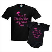 Kit Camiseta e Body Primeiro Dia dos Pais com a Minha Filha - Coroa