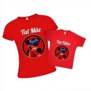 Kit Camisetas Miraculous Ladybug - Tal Mãe Tal Filha
