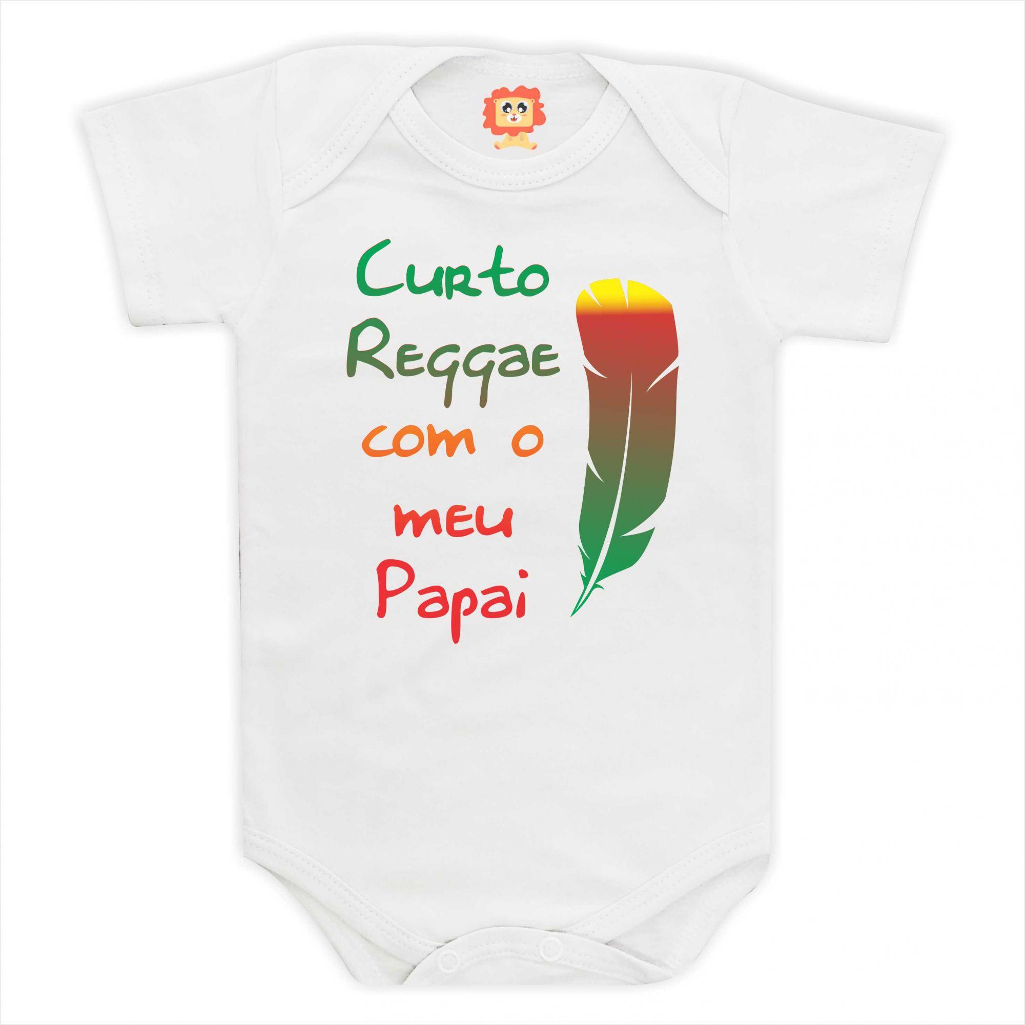 Body Bebê ou Camiseta Curto Reggae Com o Meu Papai