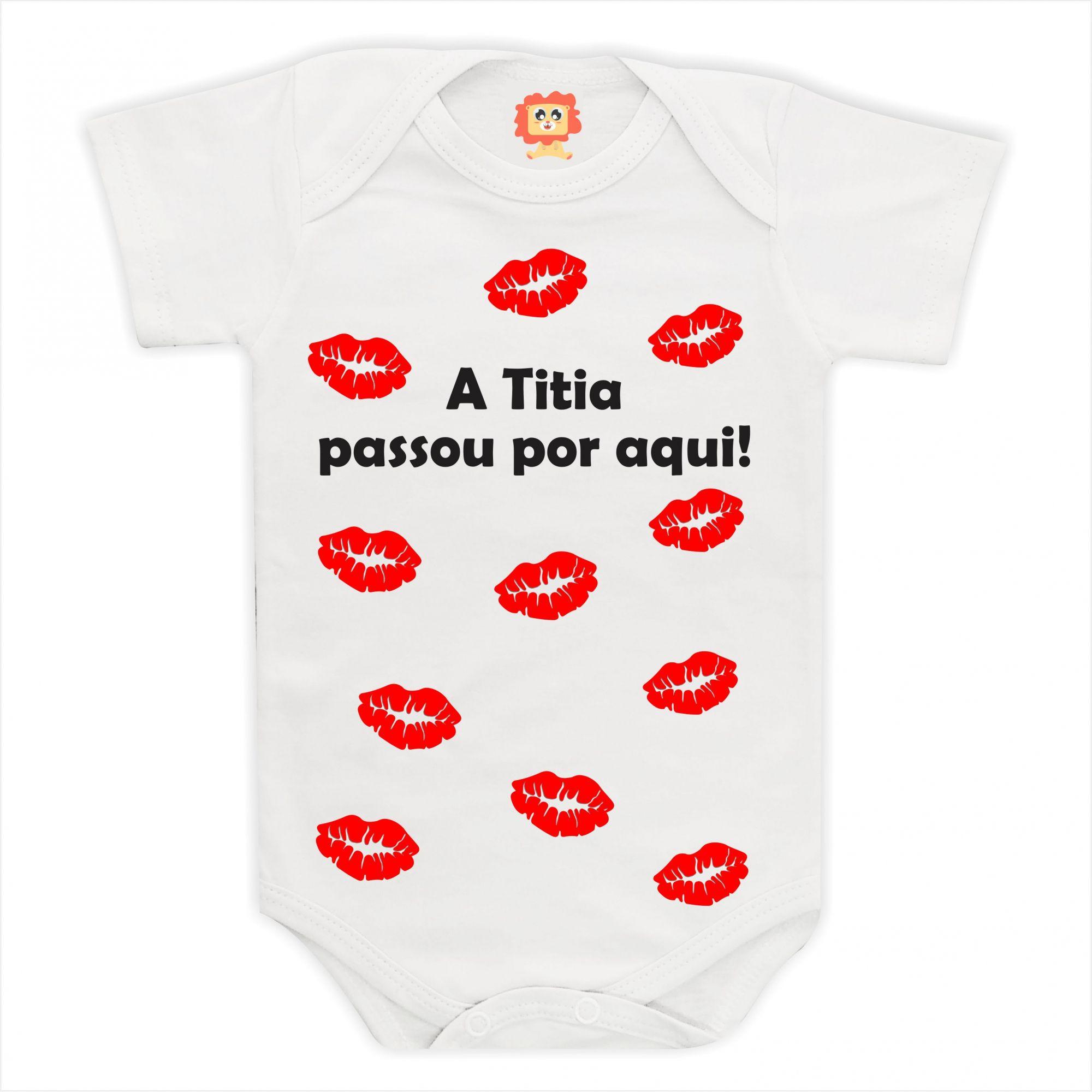 Body de Bebê ou Camiseta A Titia Passou Por Aqui!