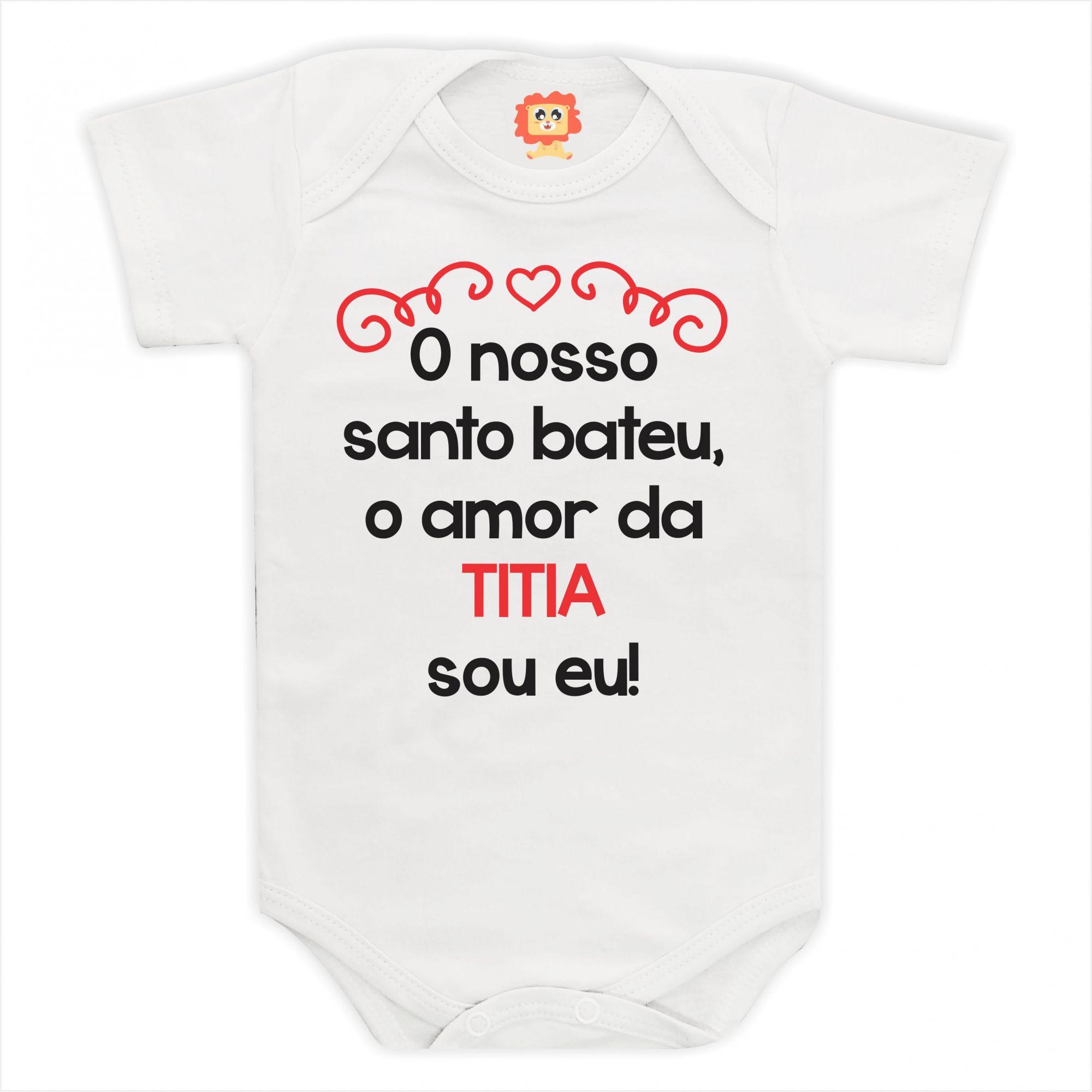Body de Bebê ou Camiseta Amor da Titia