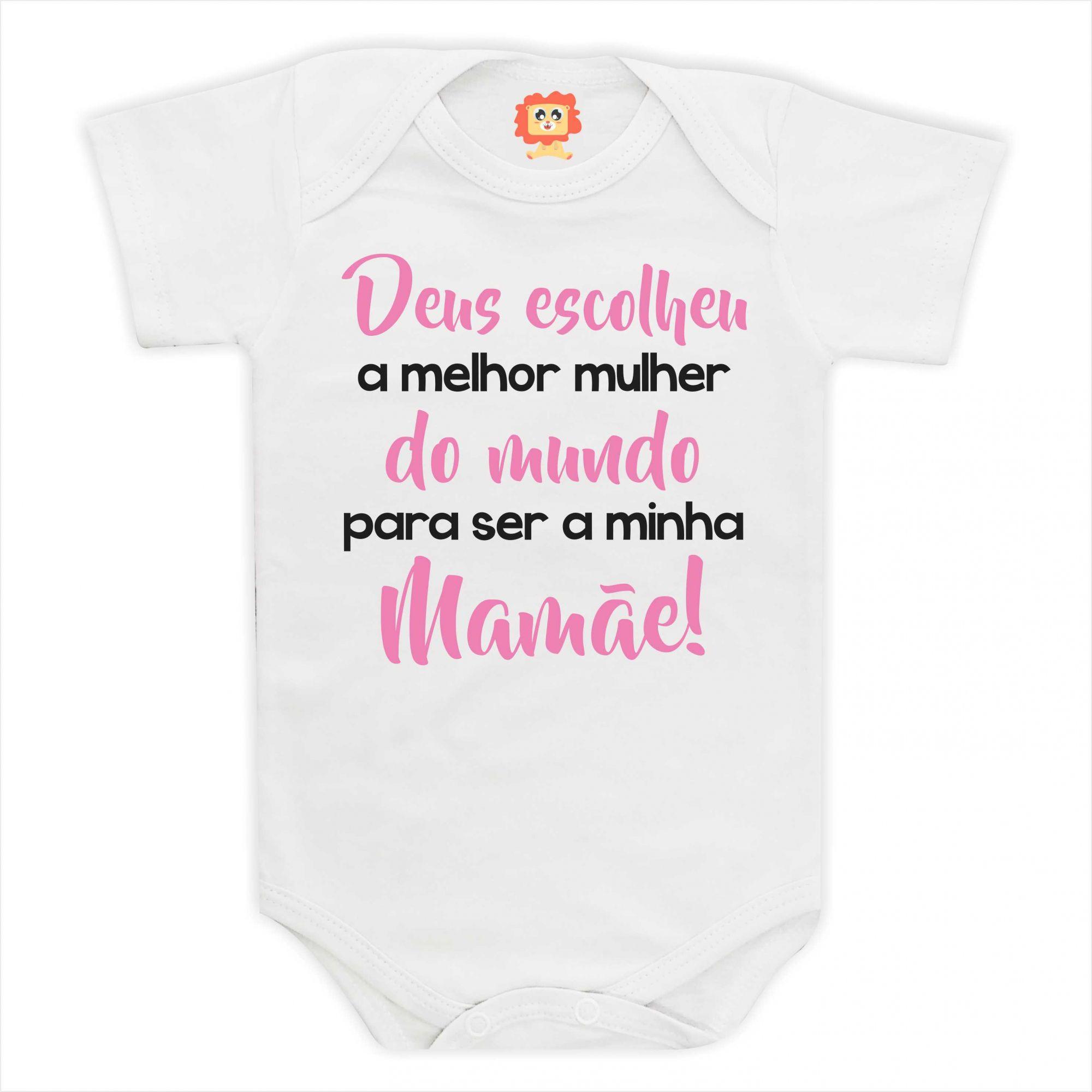 Body de Bebê ou Camiseta Deus Escolheu Minha Mamãe