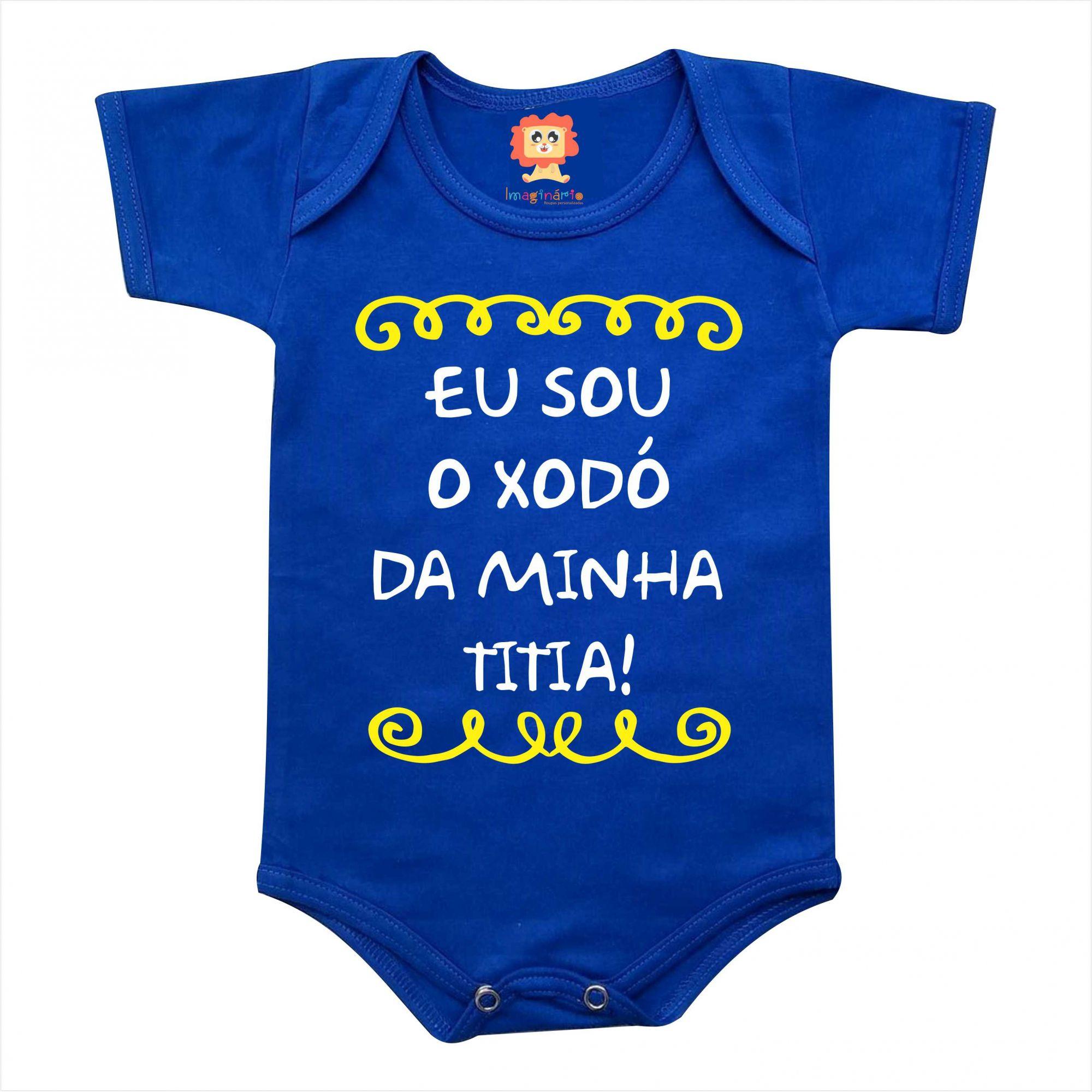 Body de Bebê ou Camiseta Eu Sou O Xodó da Minha Titia