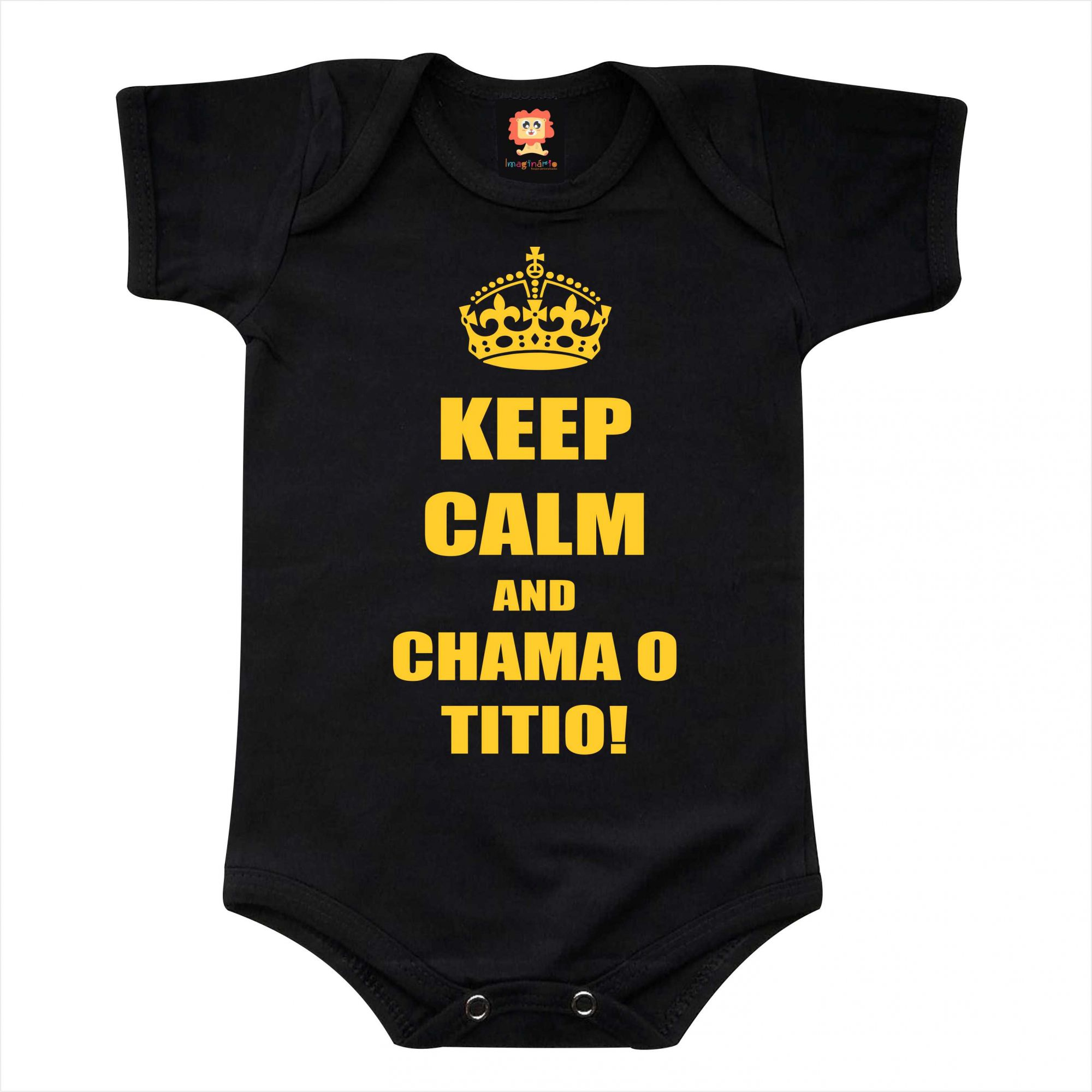 Body de Bebê ou Camiseta Keep Calm And Chama o Titio