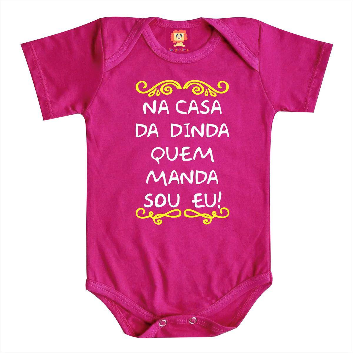 Body de Bebê ou Camiseta Na Casa Da Dinda Quem Manda Sou Eu!