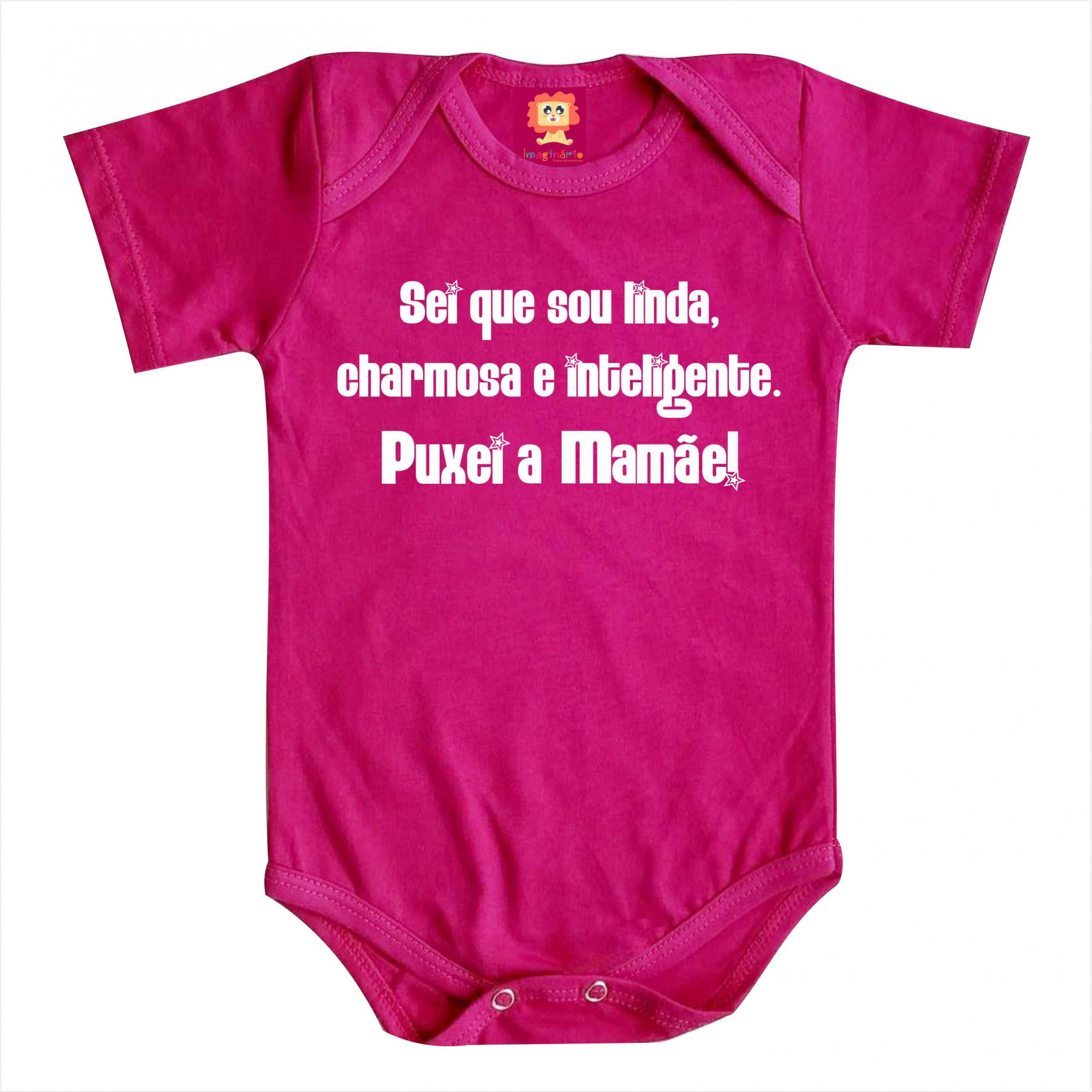 Body de Bebê ou Camiseta Sei Que Sou Linda, Charmosa e Inteligente Puxei a Mamãe