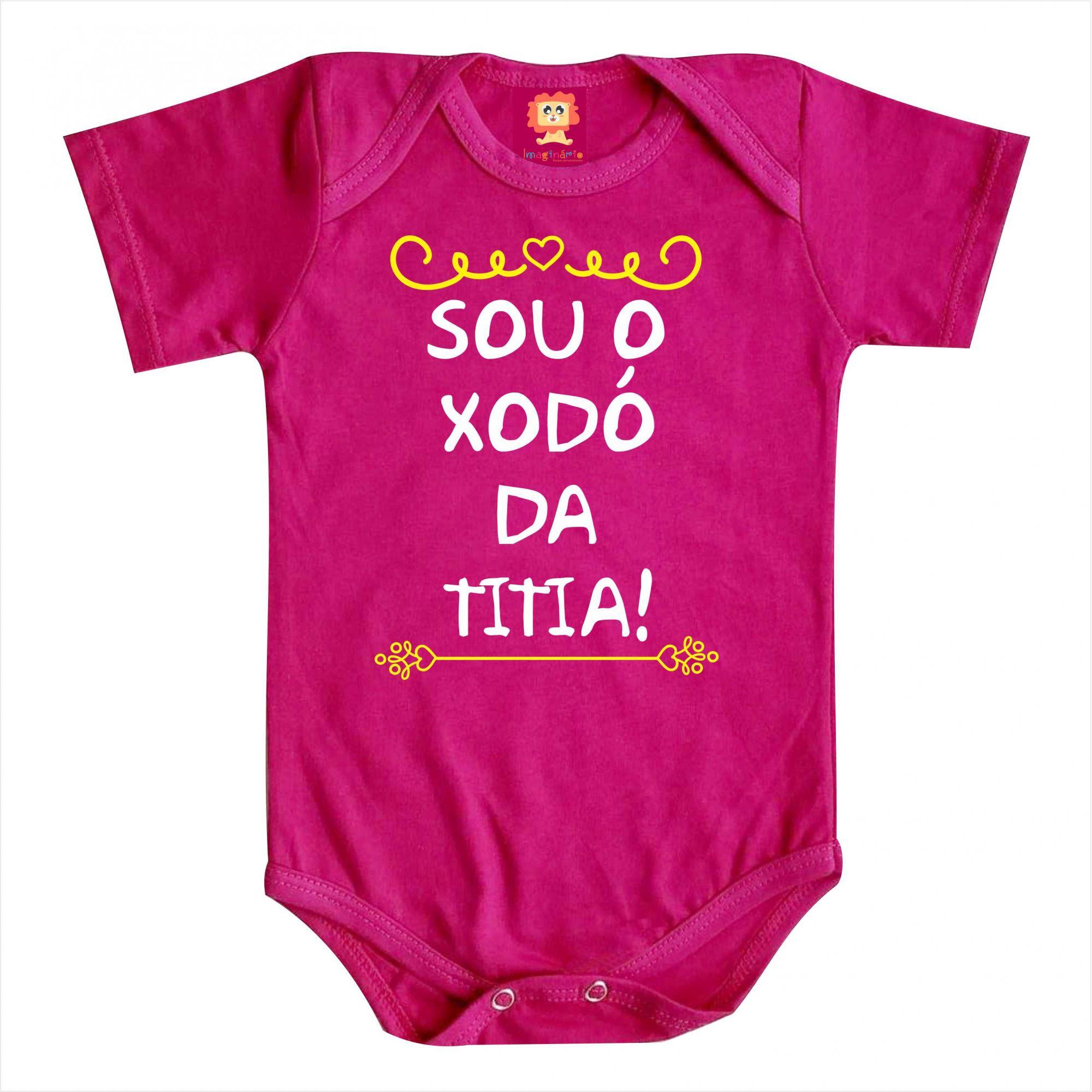 Body de Bebê ou Camiseta Sou o Xodó da Titia