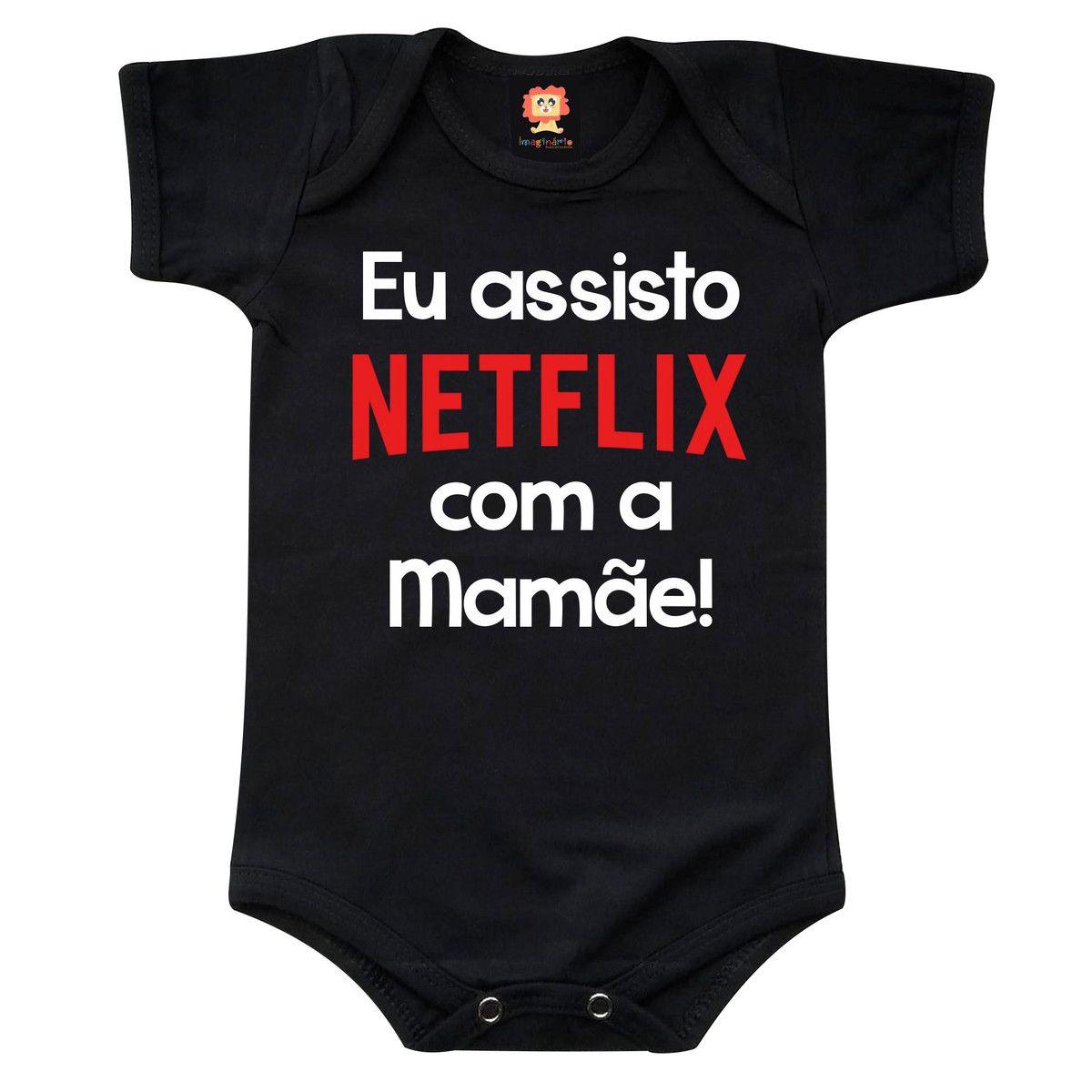 Body ou Camiseta Eu Assisto Netflix com a Mamãe
