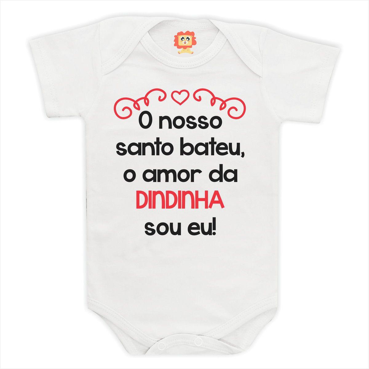 Body ou Camiseta Nosso Santo Bateu Amor da Dindinha Sou Eu