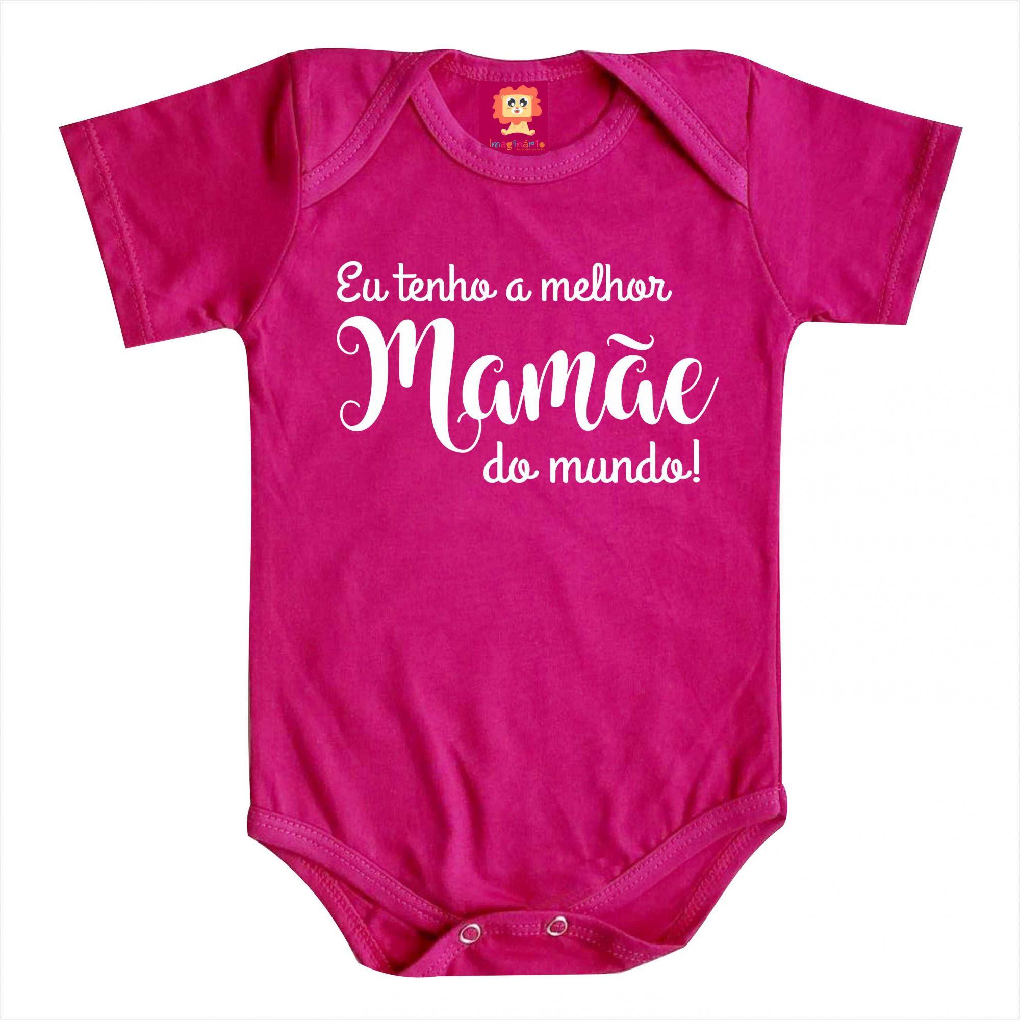 Body ou Camiseta Personalizado  Eu Tenho a Melhor Mamãe