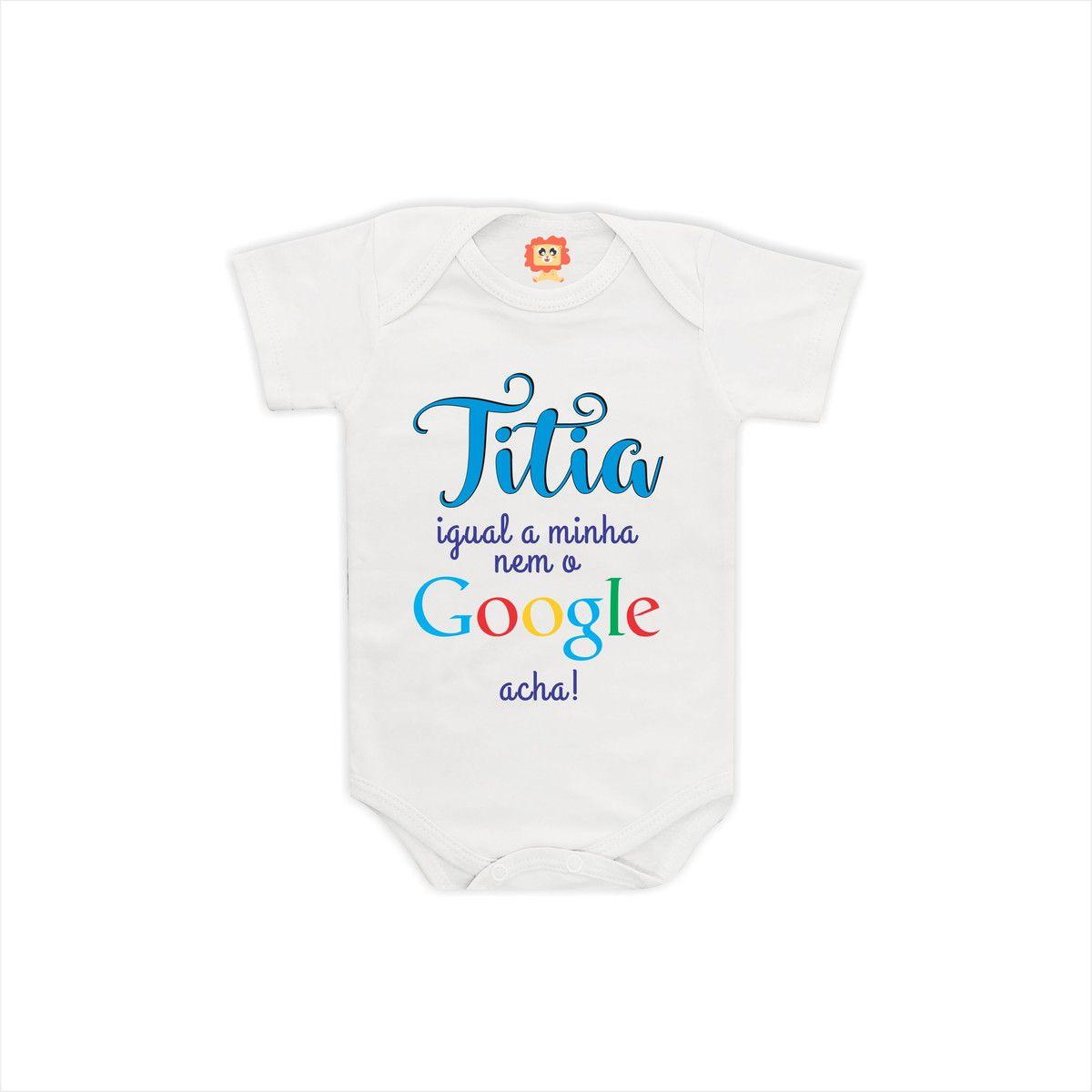 Body ou Camiseta Titia Igual a Minha Nem o Google Acha