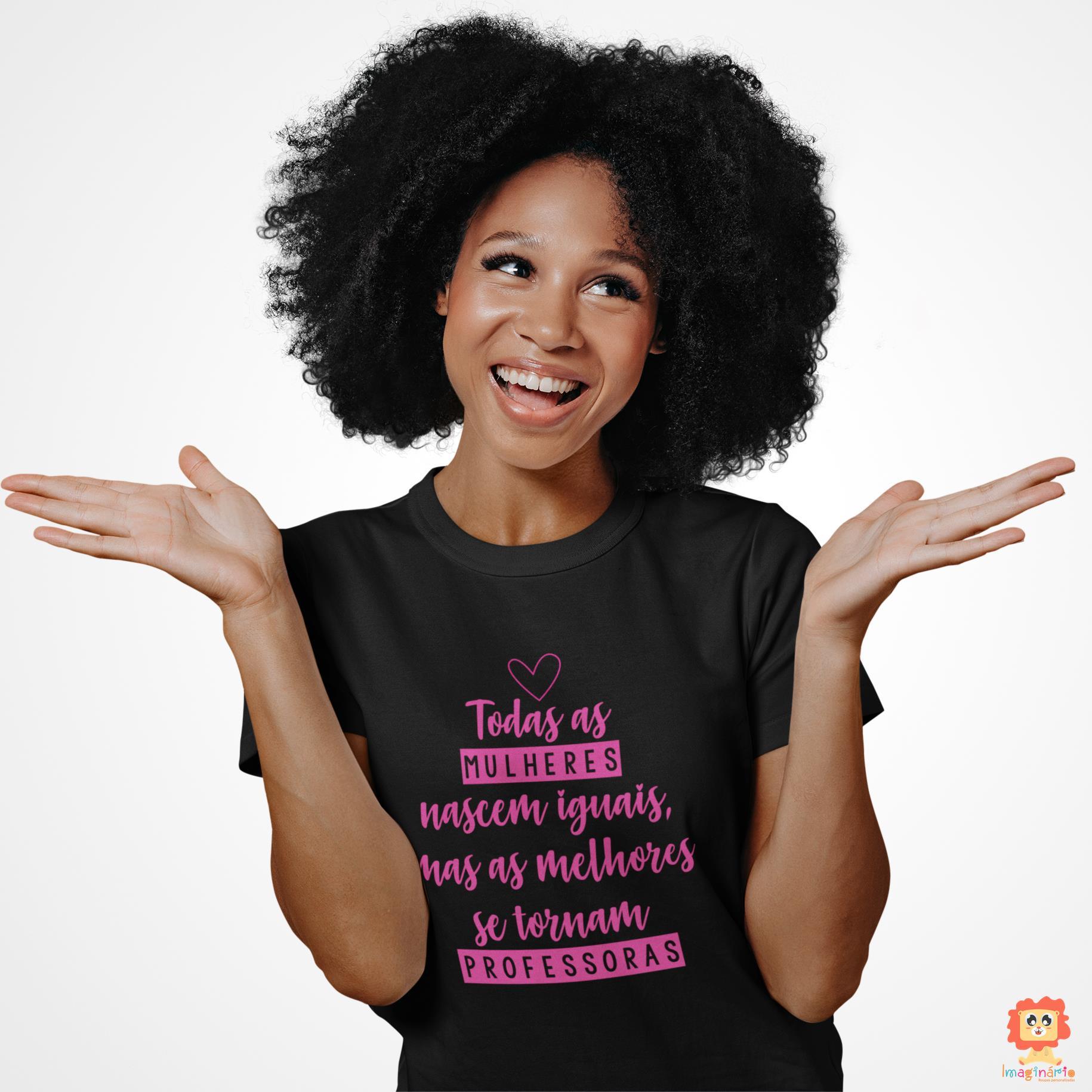 Camiseta As Melhores Se Tornam Professoras