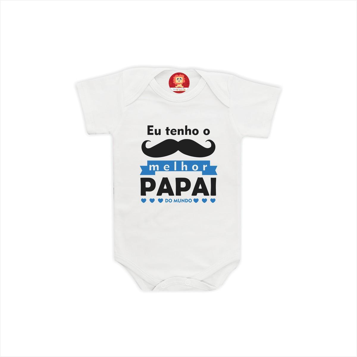 Camiseta ou Body Eu Tenho o Melhor Papai do Mundo