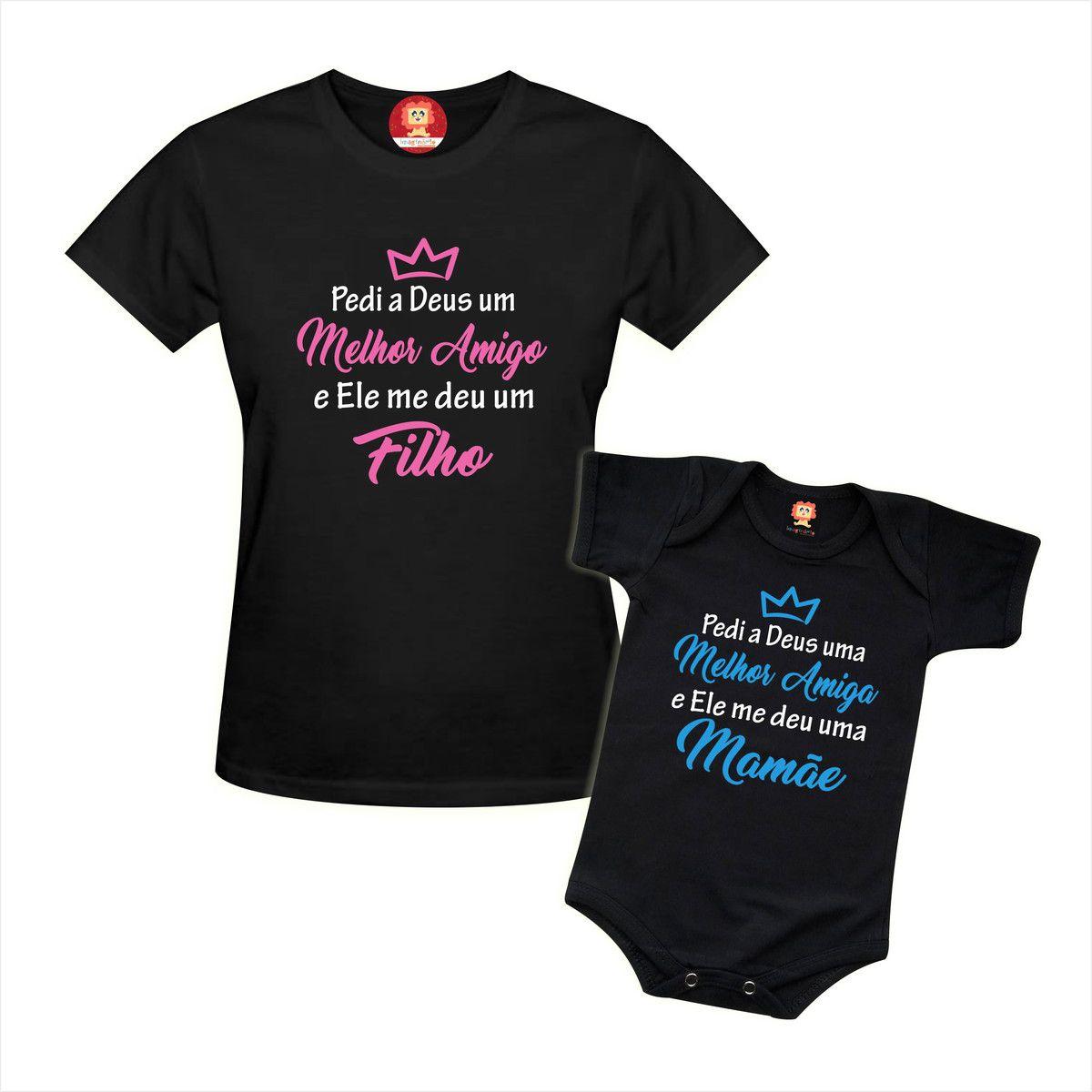 Kit Camiseta e Body de Bebê - Pedi a Deus um Melhor Amigo e Ele Me Deu um Filho / Mamãe