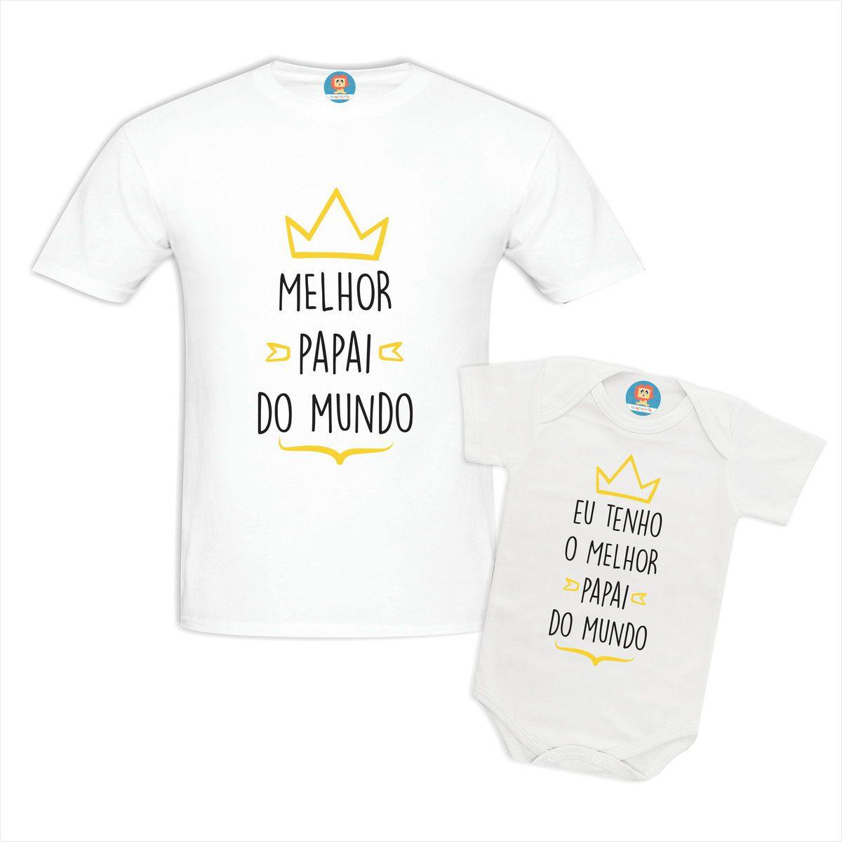 Kit Camiseta e Body Eu Tenho O Melhor Papai do Mundo