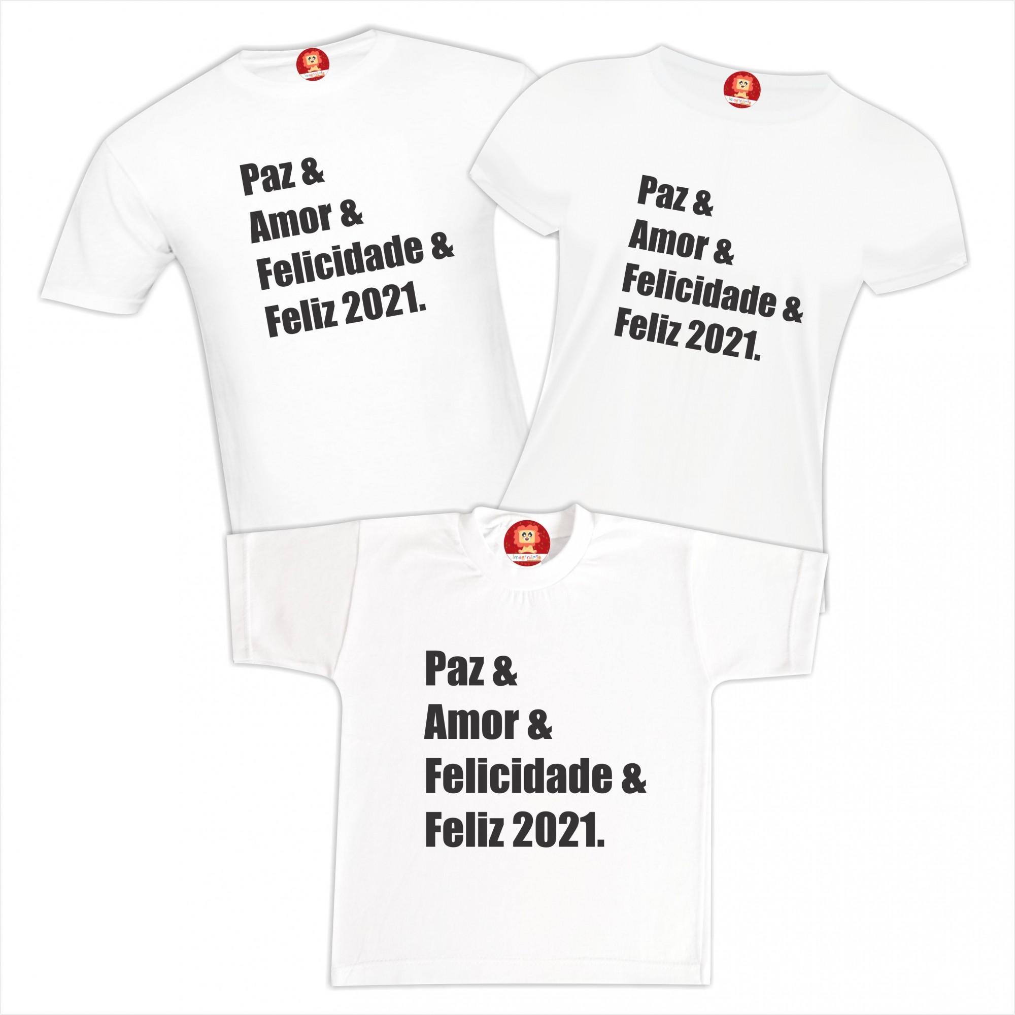 Kit Camisetas Família Paz e Amor e Felicidade e Feliz 2021