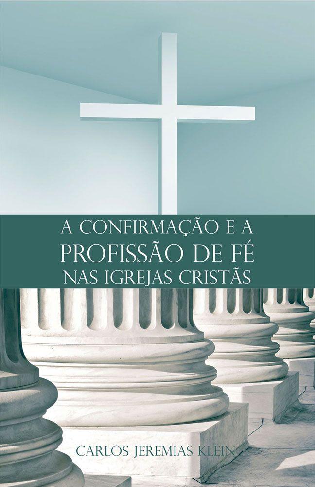 A Confirmação e a Profissão de Fé nas Igrejas Cristãs