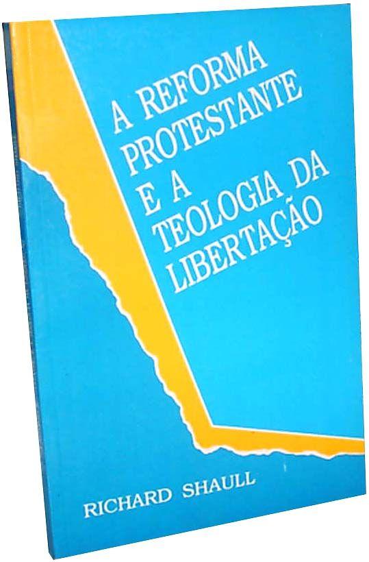 A Reforma Protestante e a Teologia da Libertação