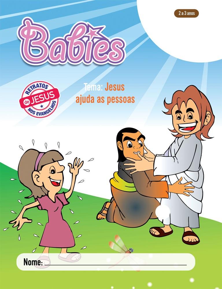 Babies 2 Aluno - Jesus ajuda as pessoas