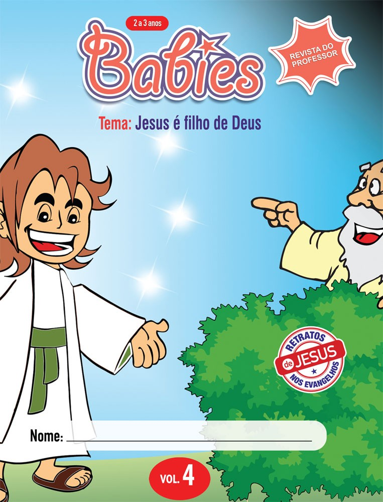 Babies 4 Professor - Jesus é o filho de Deus