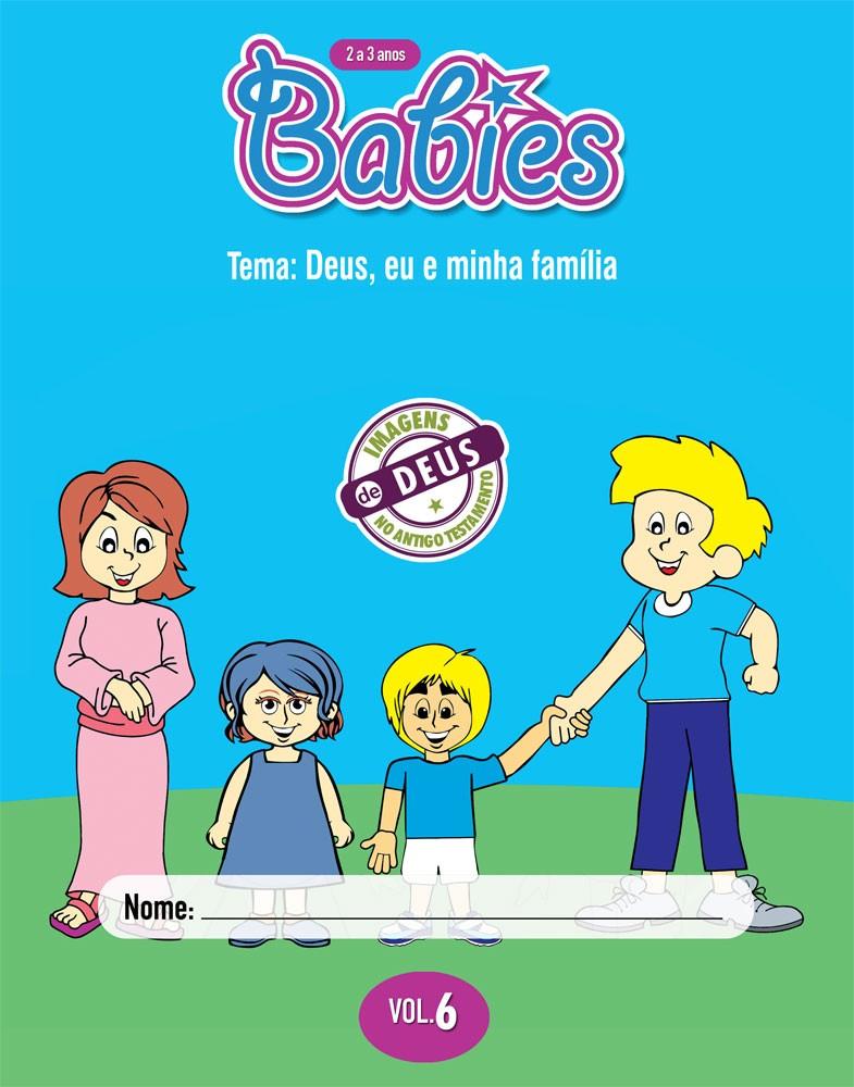Babies 6 Aluno - Deus, eu e minha família