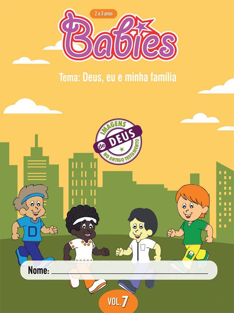 Babies 7 Aluno - Deus, eu e meus amigos