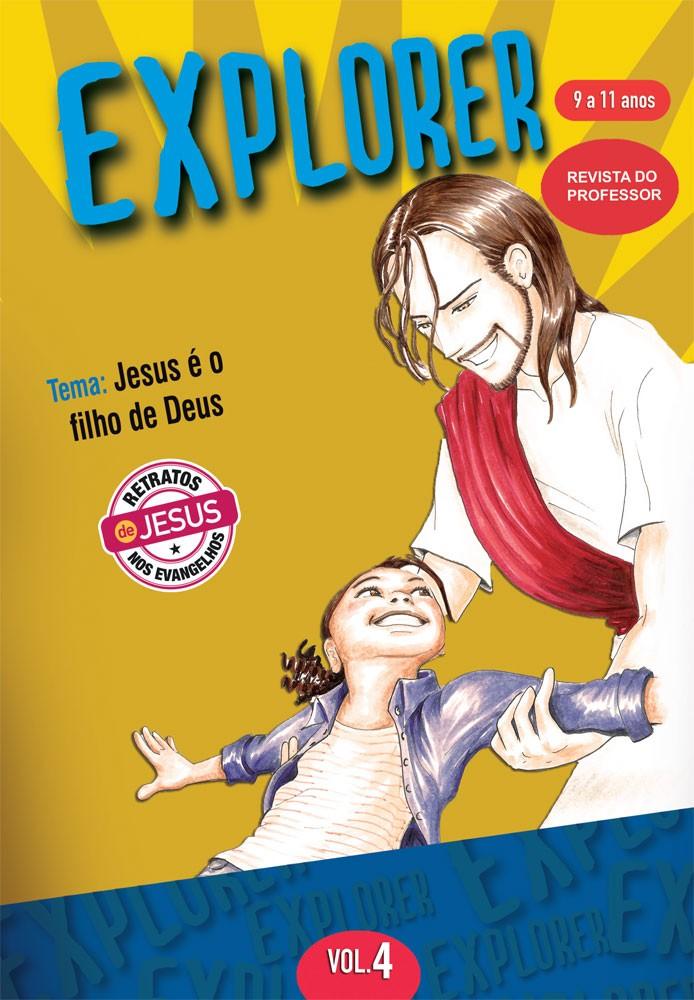 Explorer 4 Professor - Jesus é o filho de Deus