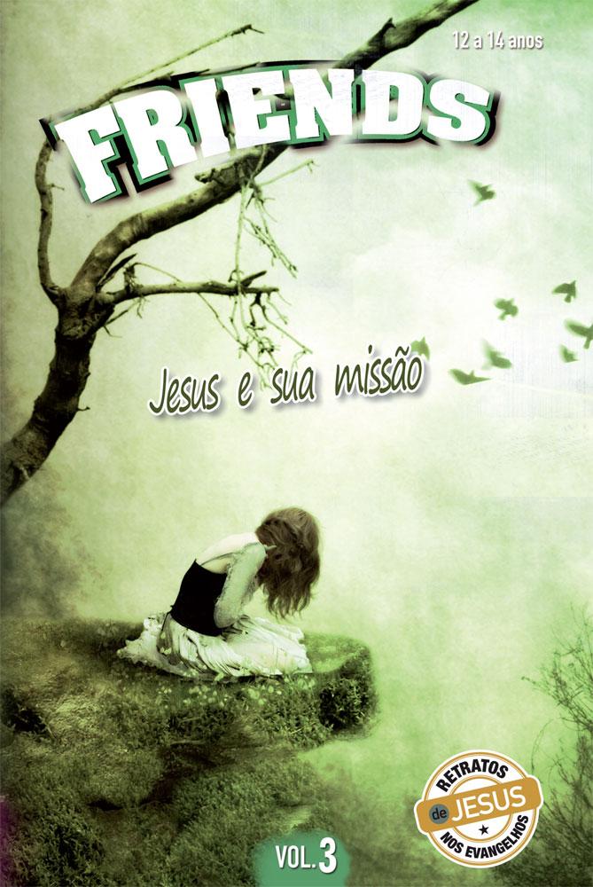 Friends 3 Aluno - Jesus e sua missão