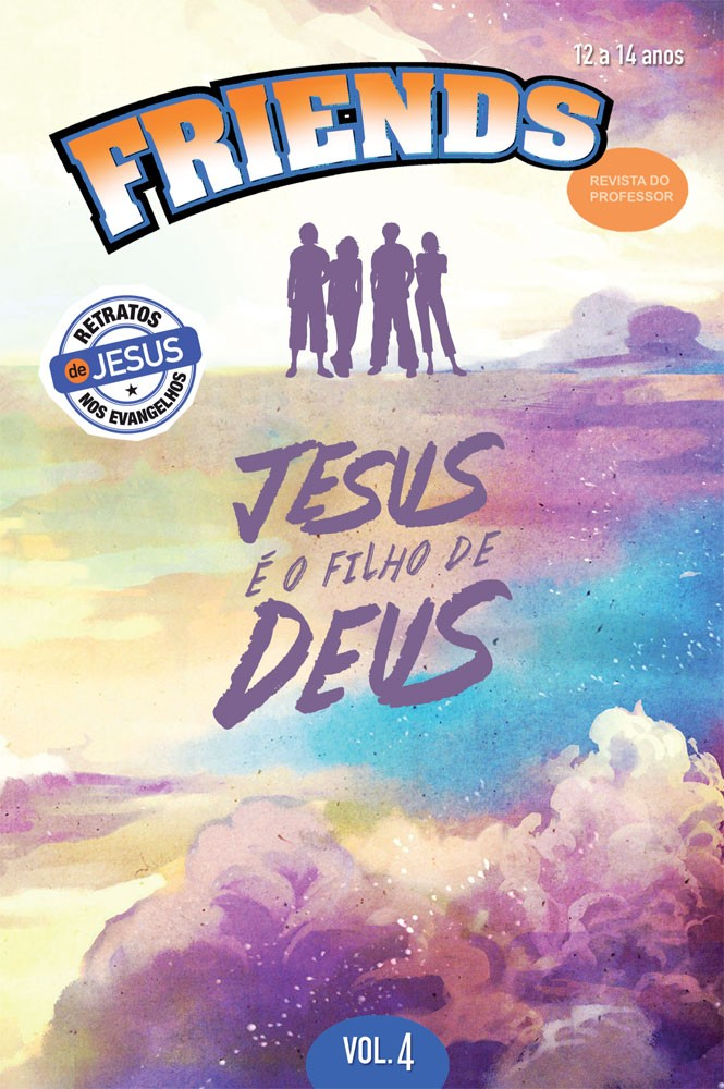 Friends 4 Professor - Jesus é o filho de Deus