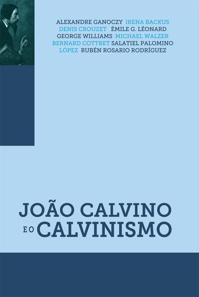 João Calvino e o Calvinismo