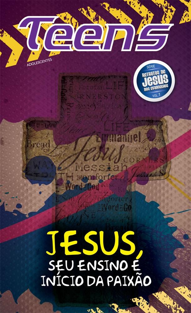 Teens 01 - Jesus, seu ensino e início da paixão (Aluno)