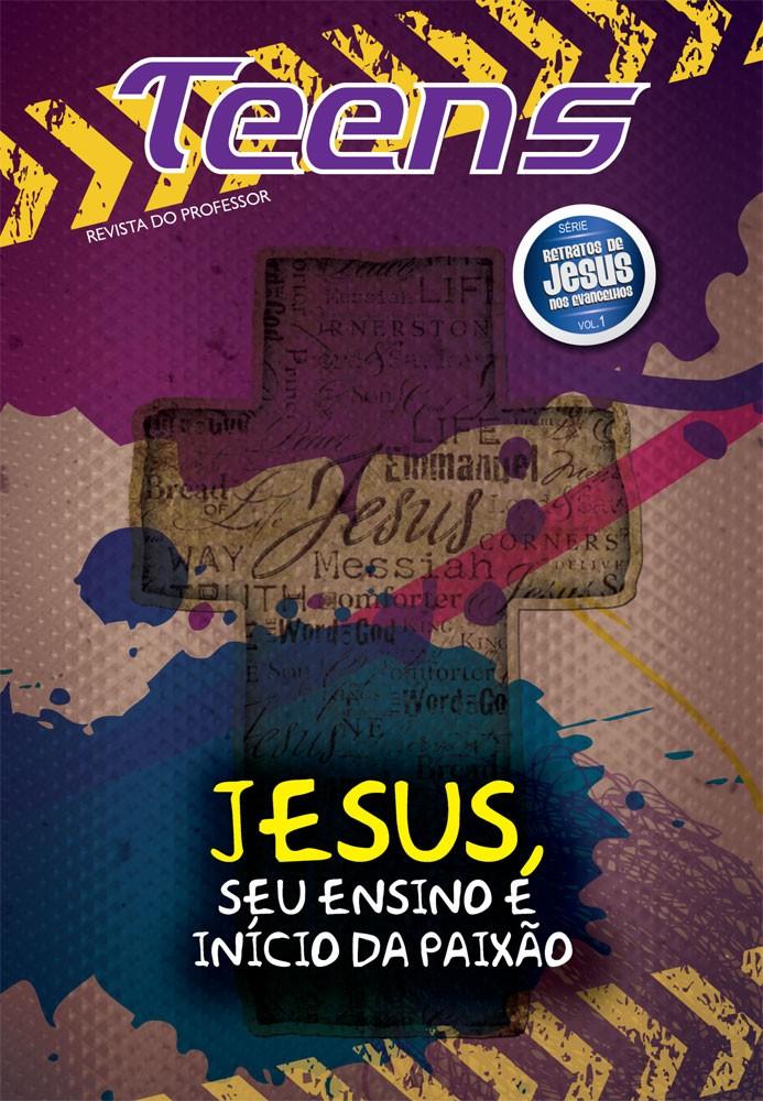Teens 01 - Jesus, seu ensino e início da paixão (professor)