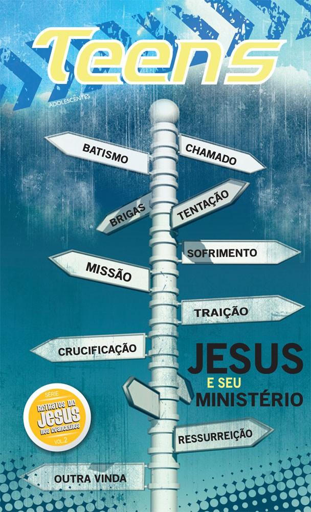 Teens 02 - Jesus, e seu ministério (aluno)