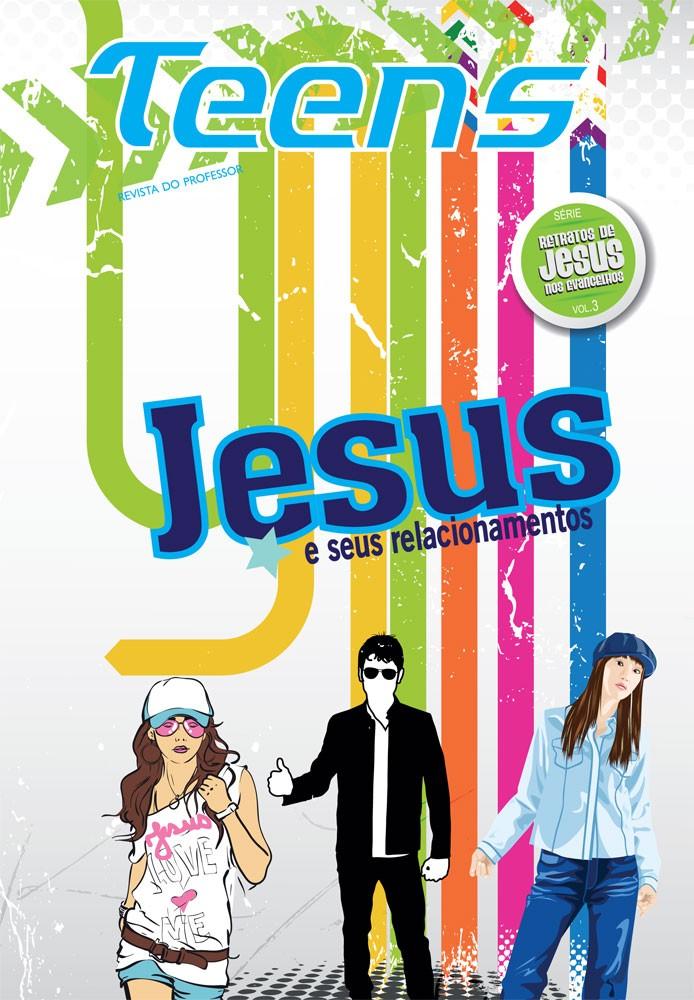 Teens 03 - Jesus e seus relacionamentos (professor)