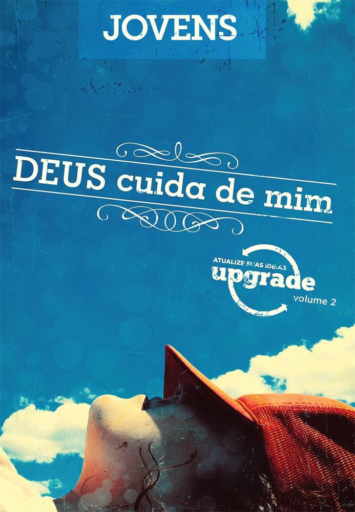 Upgrade 02 - Deus cuida de mim