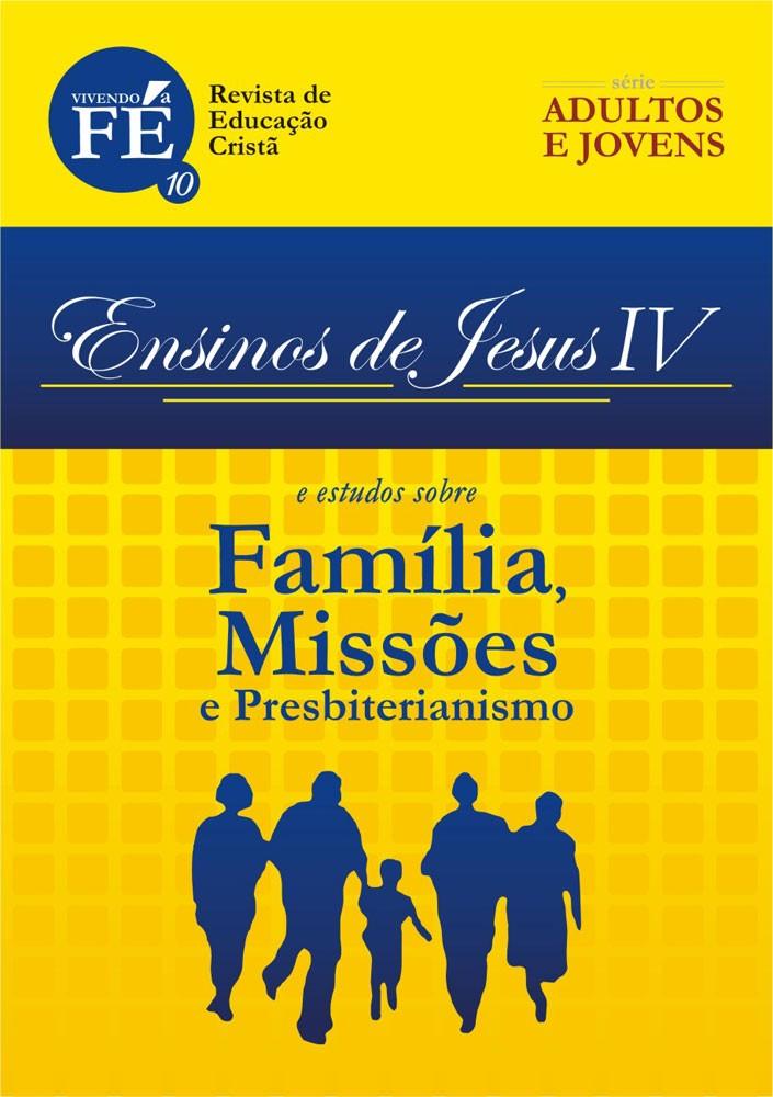 Vivendo a Fé 10 - Ensinos de Jesus IV e estudos sobre Família, Missões e Presbiterianismo