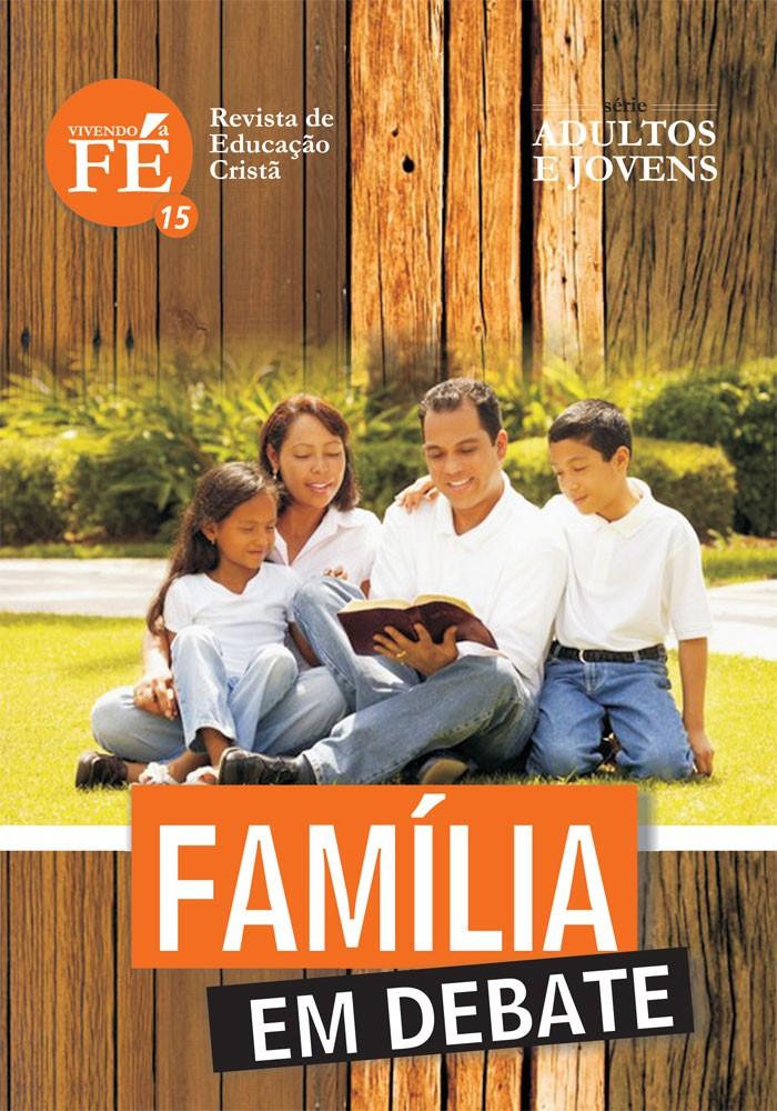 Vivendo a Fé 15 - Família em debate -  Igreja influente para