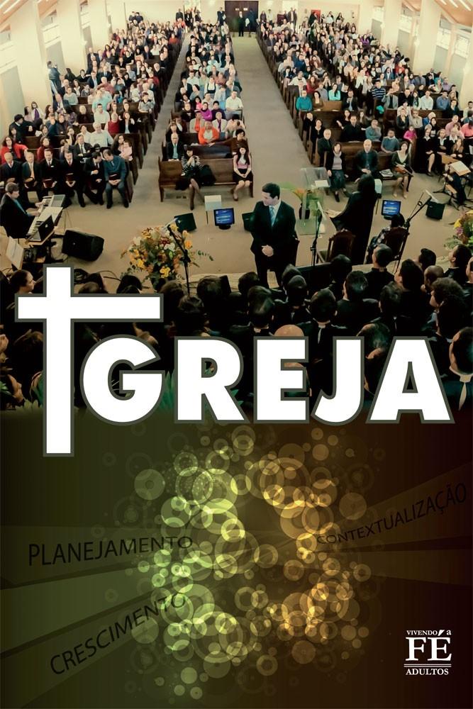 Vivendo a Fé 22 - Igreja - Planejamento, Crescimento, Contextualização