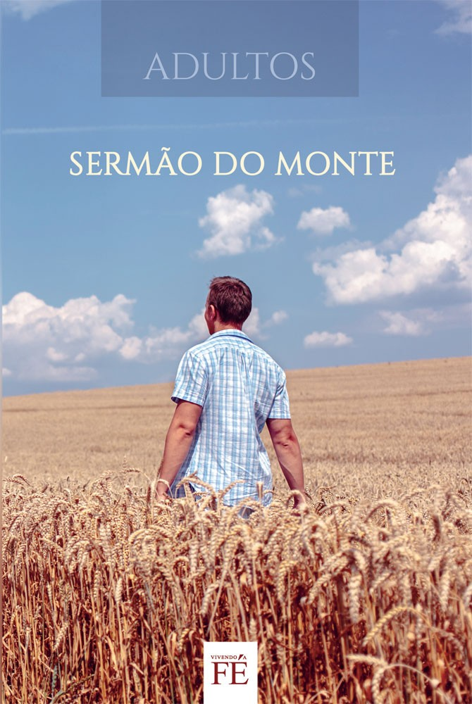Vivendo a Fé 31 - Sermão do Monte