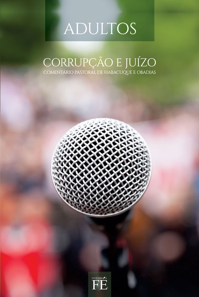 Vivendo a fé 38 - Corrupção e juízo. Comentário pastoral de Habacuque e Obadias