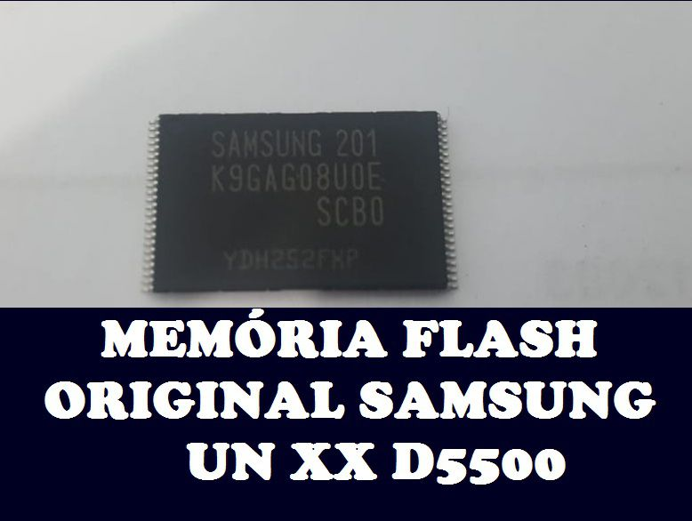 MEMÓRIA FLASH SAMSUNG GRAVADA UN40D5500 UN32D5500 UN46D5500 ORIGINAL