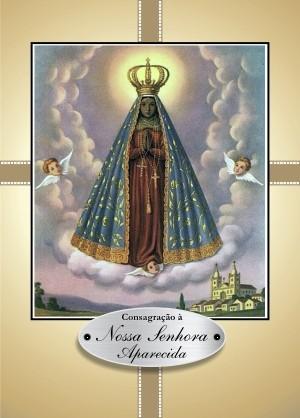 Consagração Nossa Senhora Aparecida