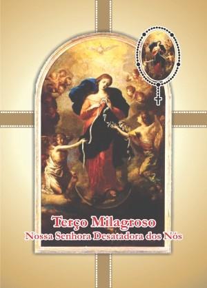 Oração Terço Milagroso Nossa Senhora Desatadora dos Nós