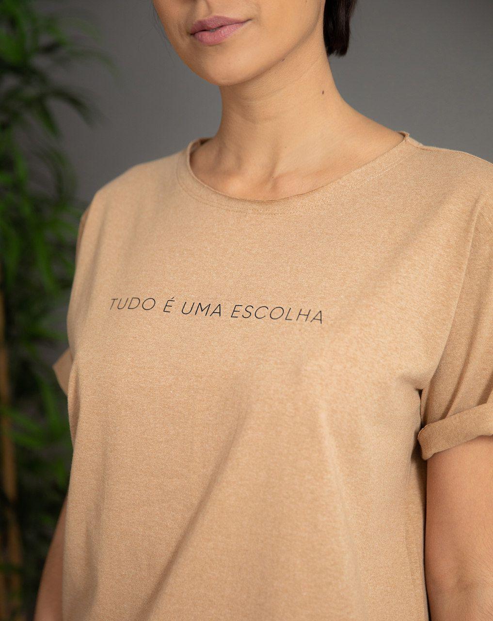 Camiseta Frase - Tudo é uma escolha - Algodão Orgânico Colorido Natural