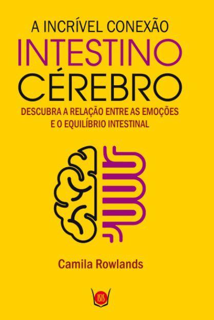 A INCRÍVEL CONEXÃO INTESTINO-CÉREBRO