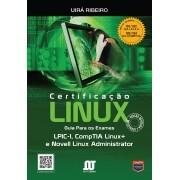 Certificação LINUX - Guia Para os Exames LPIC-1, CompTIA Linux+ e Novell Linux Administrator