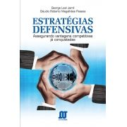 Estratégias Defensivas - Assegurando vantagens competitivas já conquistadas