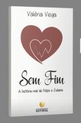 Sem Fim - a história real de Felipe e Juliana - Pré-venda - o envio será a partir de 30 de JULHO 2020.