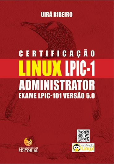 Certificação Linux LPIC1 - Versão 5.0 - PRÉ-VENDA (Envio a partir de 14 de novembro)