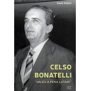 Celso Bonatelli: Valeu a Pena Lutar